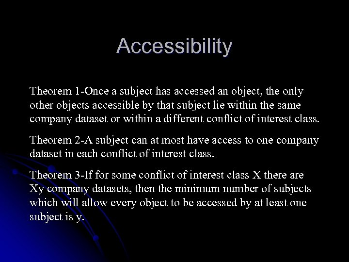 Accessibility Theorem 1 -Once a subject has accessed an object, the only other objects