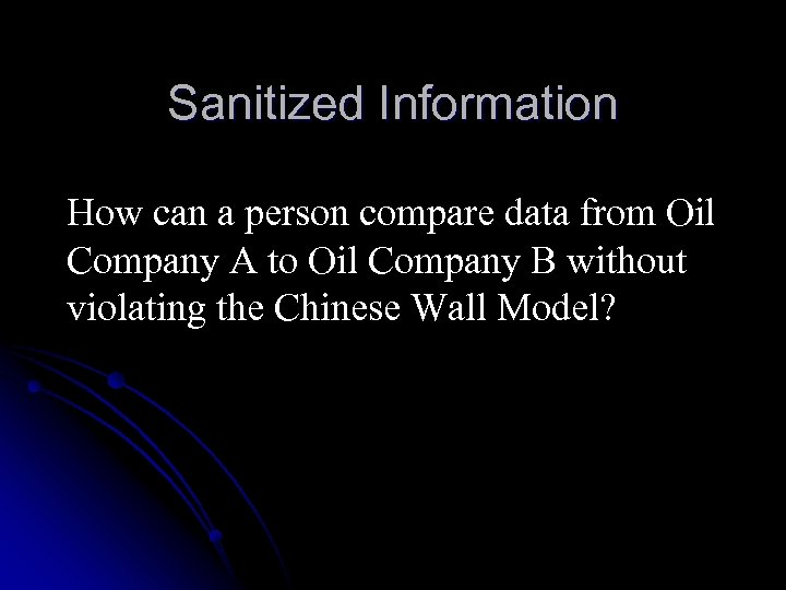 Sanitized Information How can a person compare data from Oil Company A to Oil