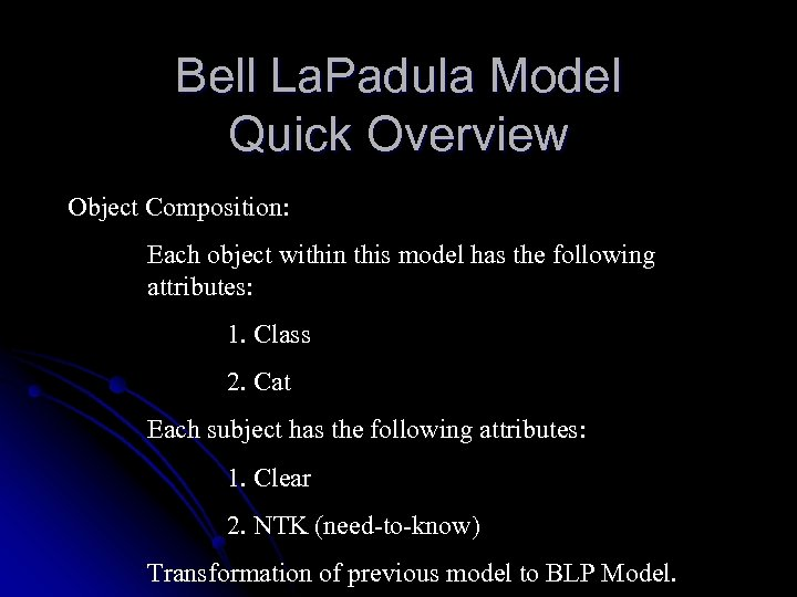 Bell La. Padula Model Quick Overview Object Composition: Each object within this model has
