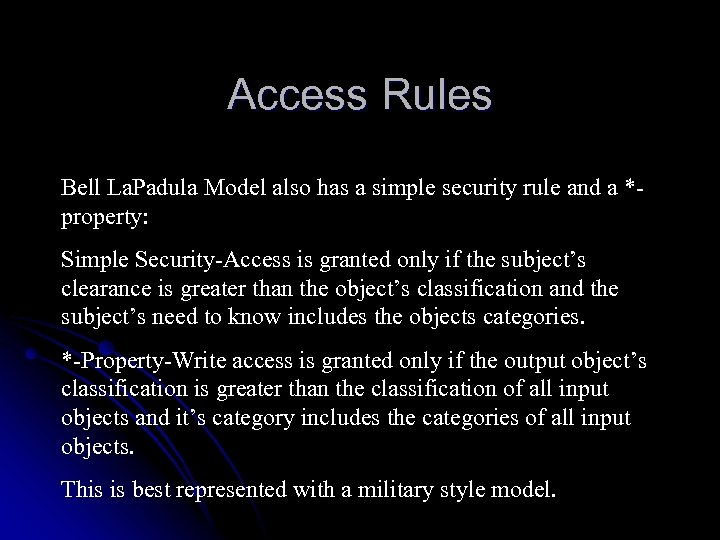Access Rules Bell La. Padula Model also has a simple security rule and a