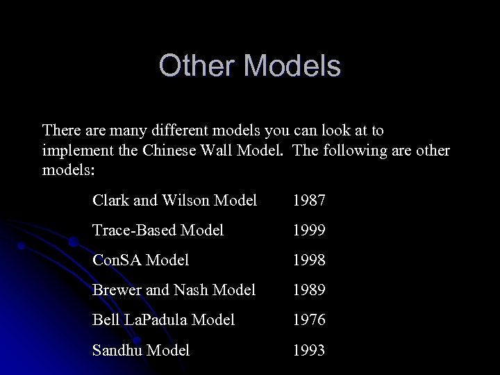 Other Models There are many different models you can look at to implement the