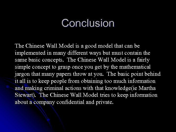 Conclusion The Chinese Wall Model is a good model that can be implemented in