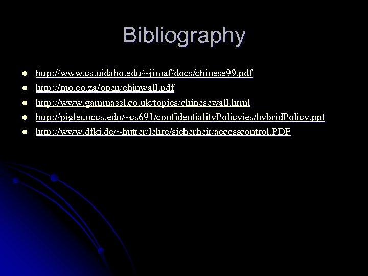 Bibliography l l l http: //www. cs. uidaho. edu/~jimaf/docs/chinese 99. pdf http: //mo. co.