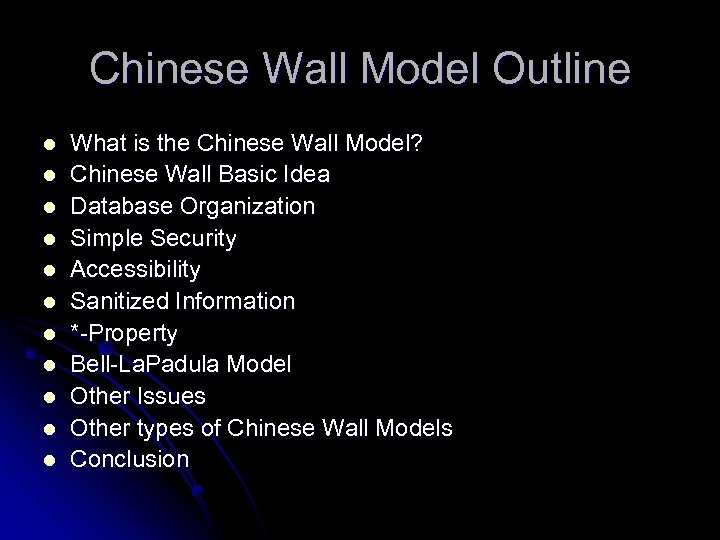 Chinese Wall Model Outline l l l What is the Chinese Wall Model? Chinese