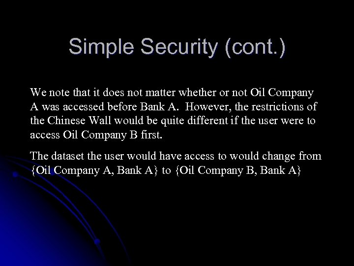 Simple Security (cont. ) We note that it does not matter whether or not