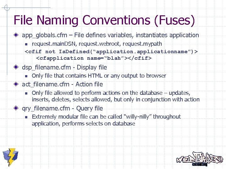 File Naming Conventions (Fuses) app_globals. cfm – File defines variables, instantiates application request. main.