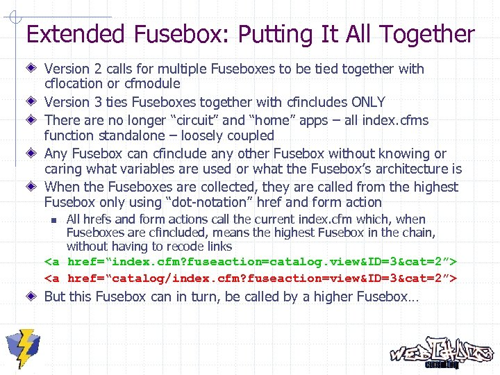 Extended Fusebox: Putting It All Together Version 2 calls for multiple Fuseboxes to be