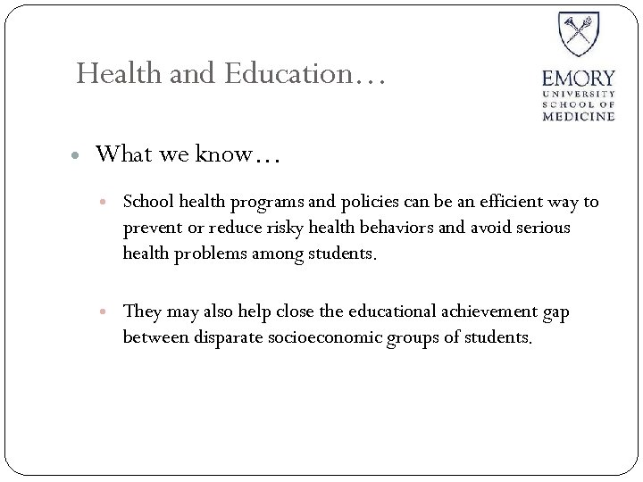 Health and Education… What we know… School health programs and policies can be an