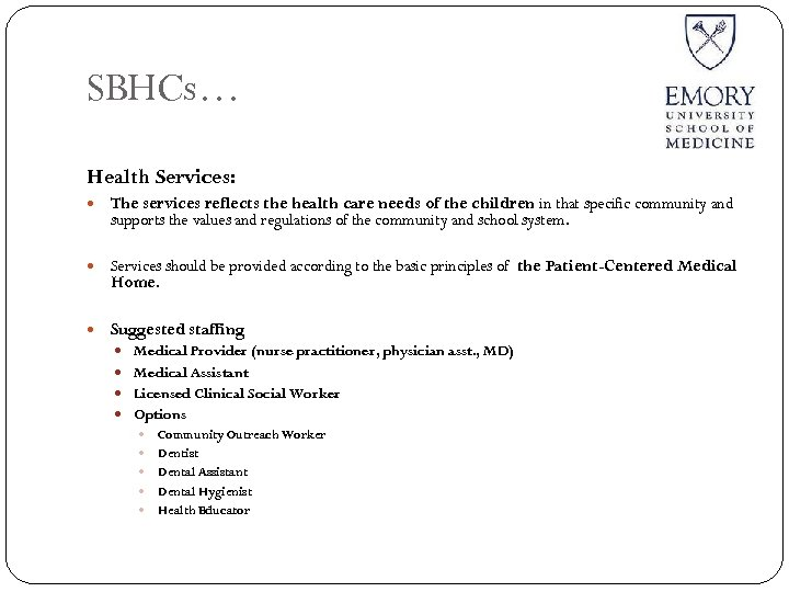 SBHCs… Health Services: The services reflects the health care needs of the children in