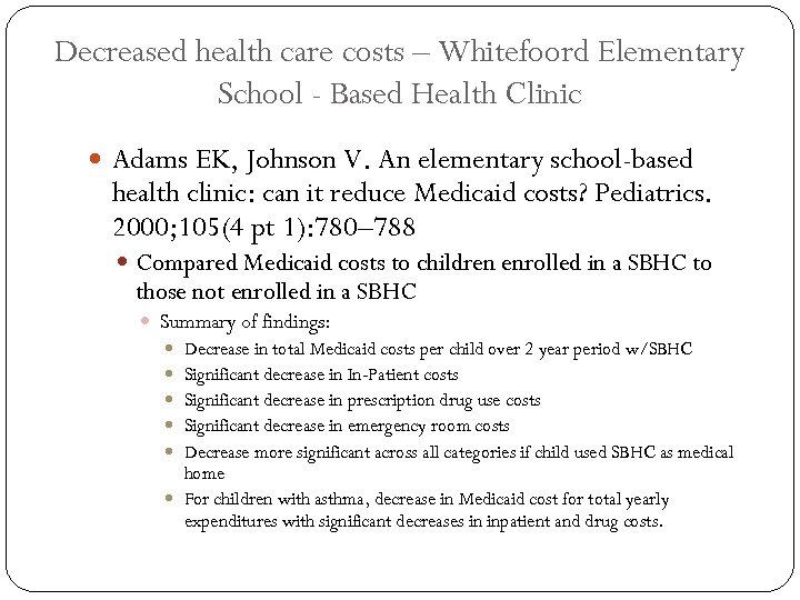 Decreased health care costs – Whitefoord Elementary School - Based Health Clinic Adams EK,