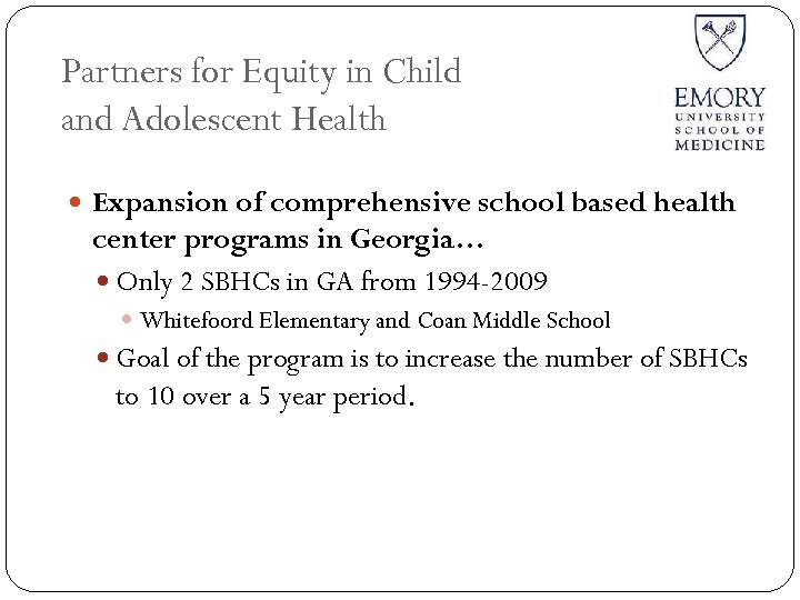 Partners for Equity in Child and Adolescent Health Expansion of comprehensive school based health
