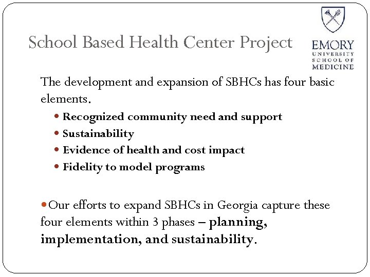 School Based Health Center Project The development and expansion of SBHCs has four basic