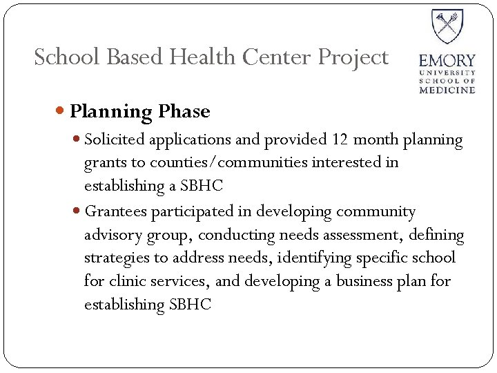 School Based Health Center Project Planning Phase Solicited applications and provided 12 month planning