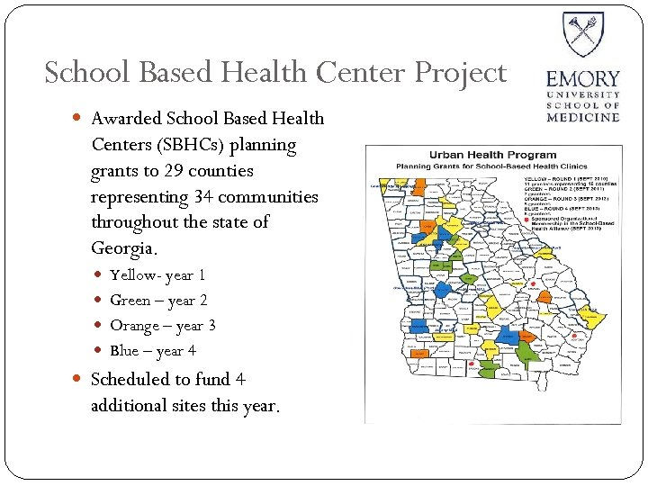 School Based Health Center Project Awarded School Based Health Centers (SBHCs) planning grants to