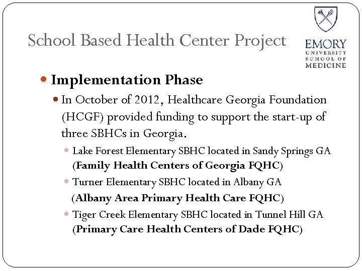 School Based Health Center Project Implementation Phase In October of 2012, Healthcare Georgia Foundation