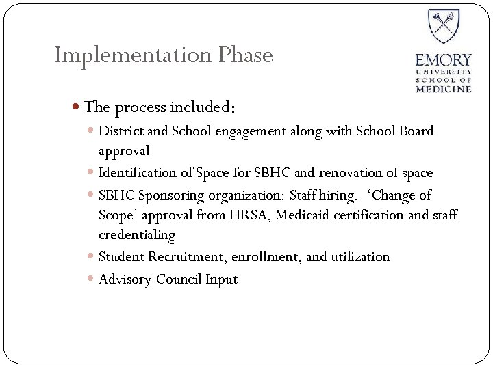 Implementation Phase The process included: District and School engagement along with School Board approval