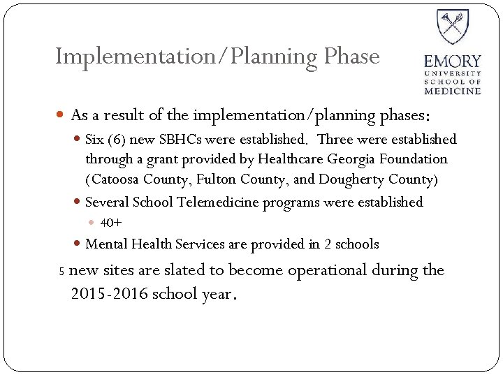 Implementation/Planning Phase As a result of the implementation/planning phases: Six (6) new SBHCs were