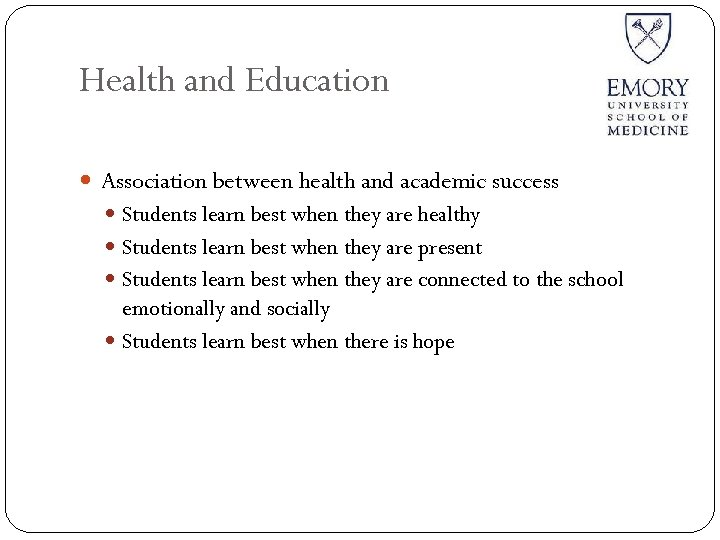 Health and Education Association between health and academic success Students learn best when they