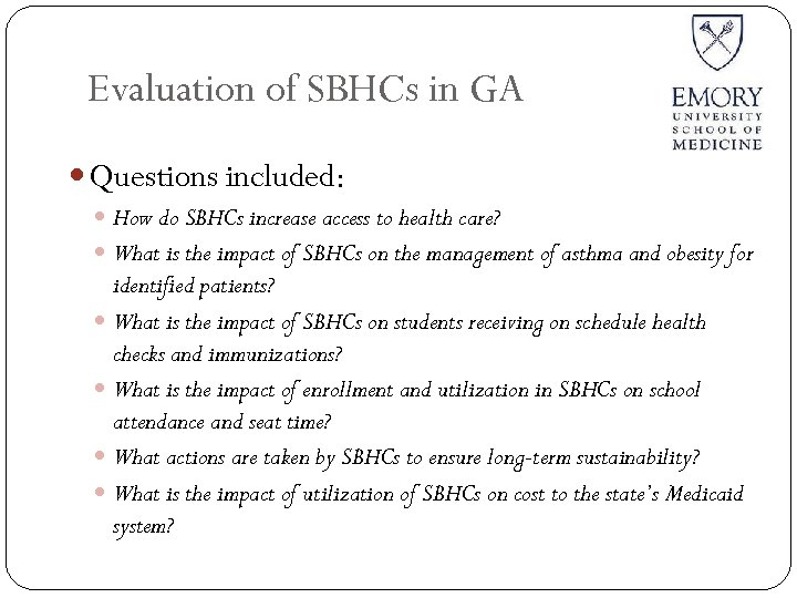 Evaluation of SBHCs in GA Questions included: How do SBHCs increase access to health