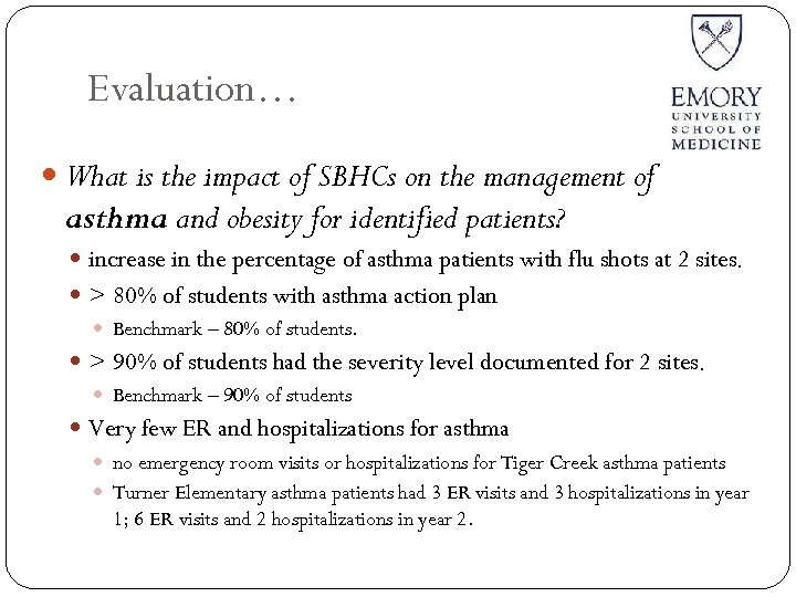 Evaluation… What is the impact of SBHCs on the management of asthma and obesity