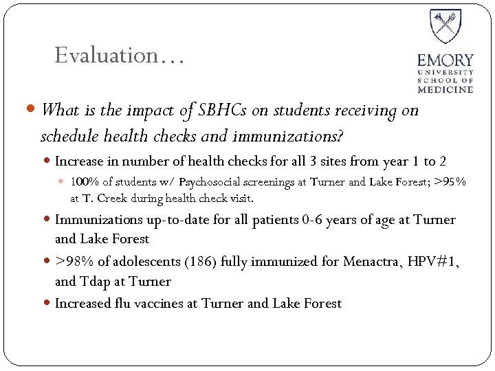 Evaluation… What is the impact of SBHCs on students receiving on schedule health checks