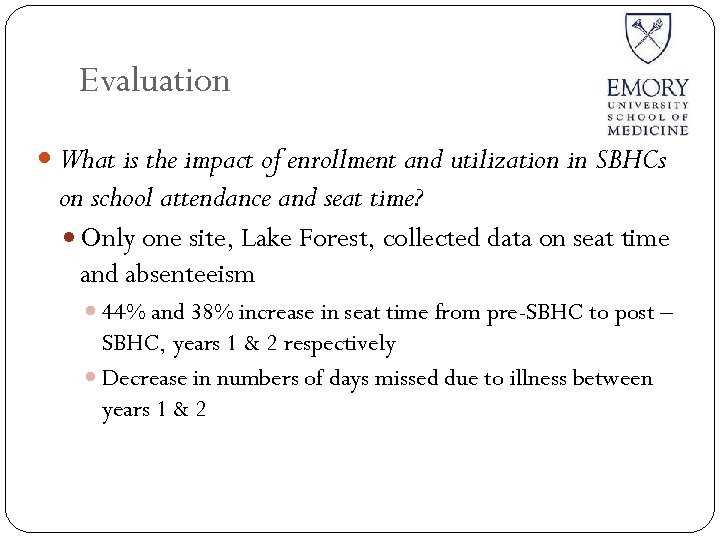 Evaluation What is the impact of enrollment and utilization in SBHCs on school attendance