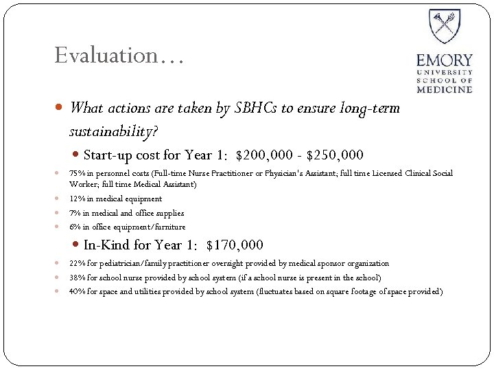 Evaluation… What actions are taken by SBHCs to ensure long-term sustainability? Start-up cost for