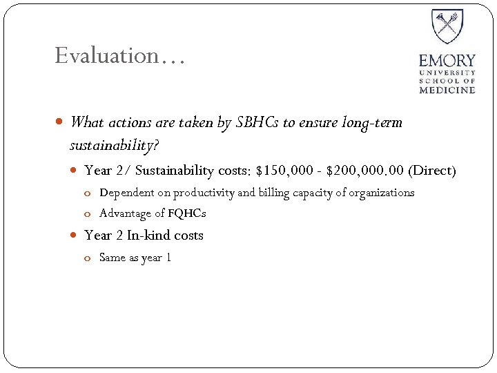 Evaluation… What actions are taken by SBHCs to ensure long-term sustainability? Year 2/ Sustainability