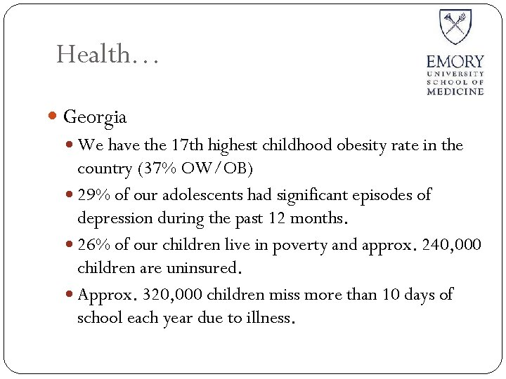Health… Georgia We have the 17 th highest childhood obesity rate in the country