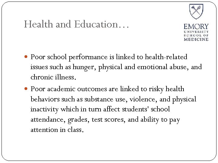 Health and Education… Poor school performance is linked to health-related issues such as hunger,