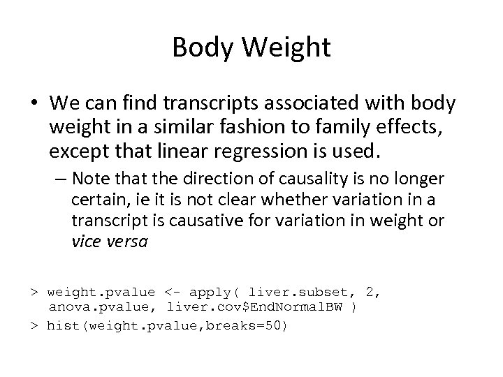 Body Weight • We can find transcripts associated with body weight in a similar