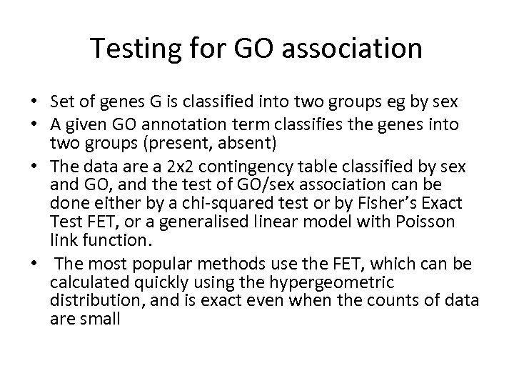 Testing for GO association • Set of genes G is classified into two groups
