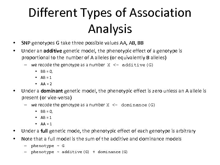 Different Types of Association Analysis • • SNP genotypes G take three possible values