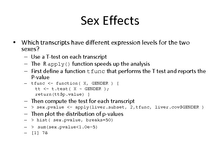 Sex Effects • Which transcripts have different expression levels for the two sexes? –