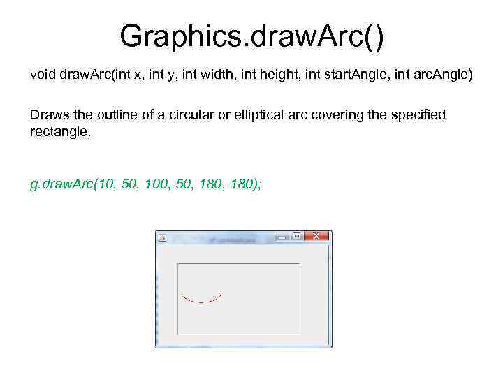Graphics. draw. Arc() void draw. Arc(int x, int y, int width, int height, int