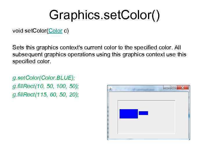 Graphics. set. Color() void set. Color(Color c) Sets this graphics context's current color to