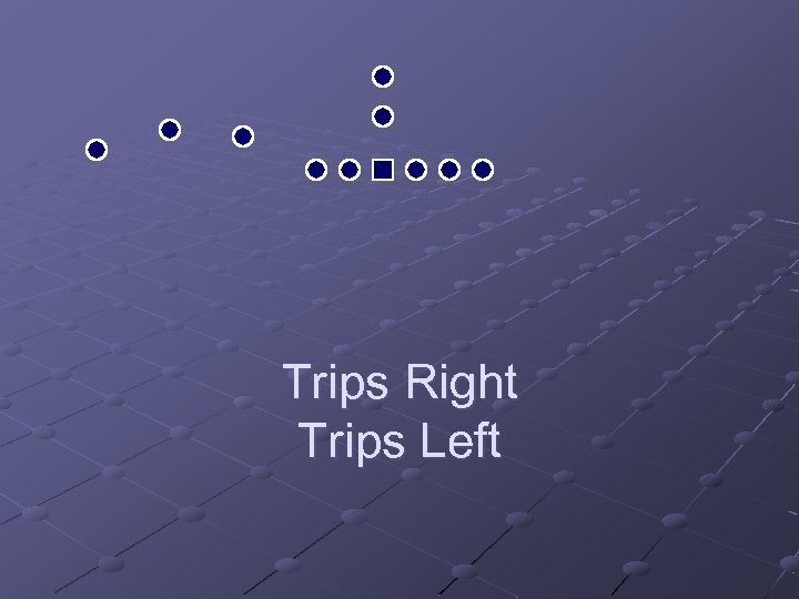 Trips Right Trips Left