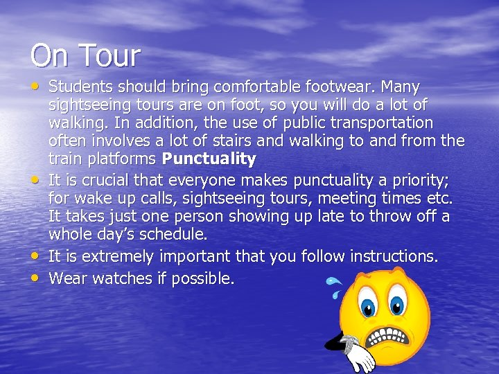 On Tour • Students should bring comfortable footwear. Many • • • sightseeing tours