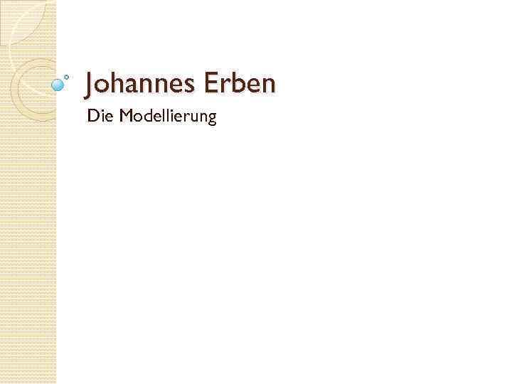 Johannes Erben Die Modellierung