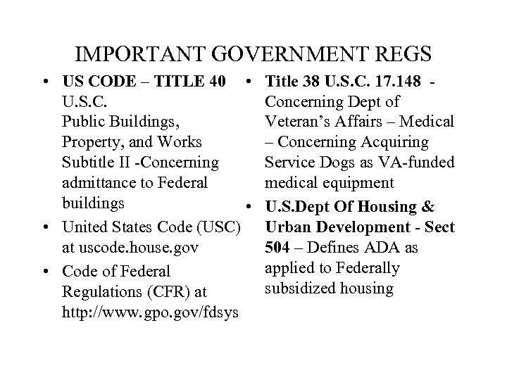 IMPORTANT GOVERNMENT REGS • US CODE – TITLE 40 • U. S. C. Public