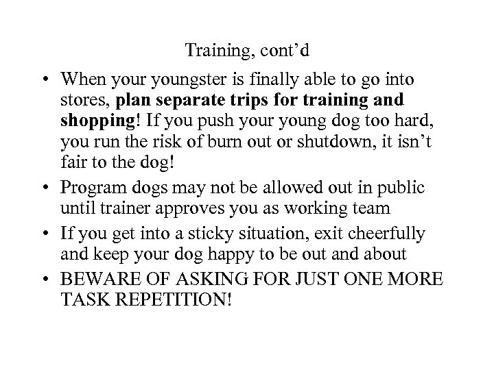 • • Training, cont'd When your youngster is finally able to go into