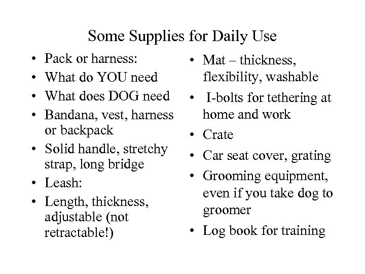 Some Supplies for Daily Use • • Pack or harness: What do YOU need