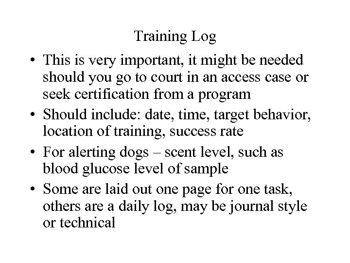 Training Log • This is very important, it might be needed should you go