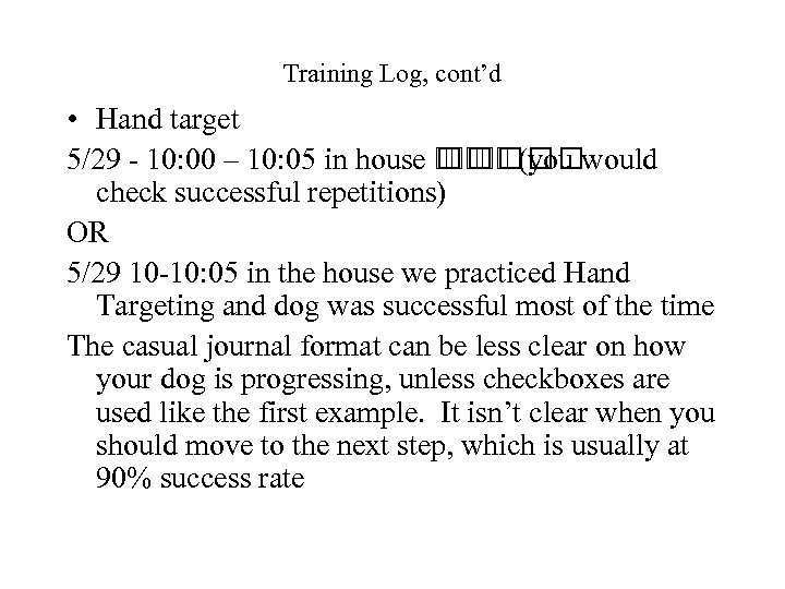 Training Log, cont'd • Hand target 5/29 - 10: 00 – 10: 05 in