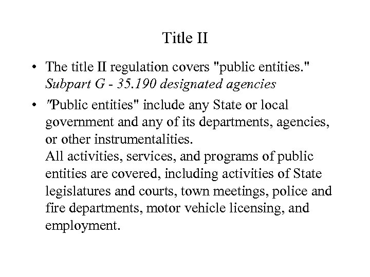 Title II • The title II regulation covers