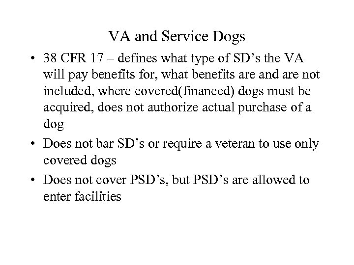 VA and Service Dogs • 38 CFR 17 – defines what type of SD's