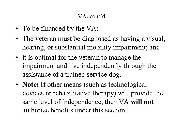 VA, cont'd • To be financed by the VA: • The veteran must be