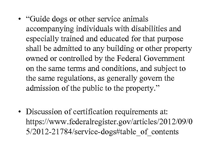 """• """"Guide dogs or other service animals accompanying individuals with disabilities and especially"""
