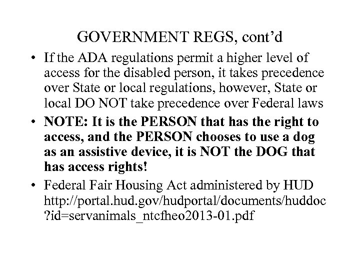 GOVERNMENT REGS, cont'd • If the ADA regulations permit a higher level of access