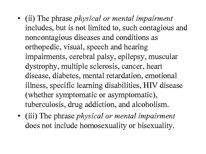 • (ii) The phrase physical or mental impairment includes, but is not limited